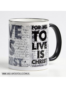 """For me to live is Christ"""